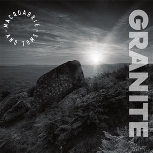 granite-ep-macquarrie-and-toms