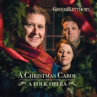 a-christmas-carol-a-folk-opera-green-matthews